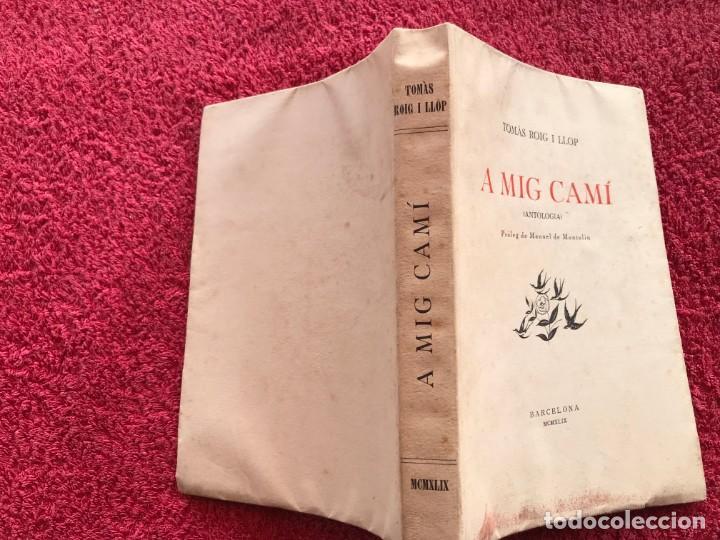 Libros antiguos: 1949.A MIG CAÍ. ANTOLOGIA. TOMÀS ROIG I LLOP. EDICIÓ PAPER DE FIL NÚMERO 88/150 SIGNAT. BARCELONA - Foto 3 - 171344985