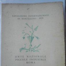 Libros antiguos: ESPOSIZIONE INTERNAZIONALE DI BARCELLONA 1929 ENTE NAZIONALE PICCOLE INDUSTRIE ROMA-CATALOGO# R. Lote 171388545