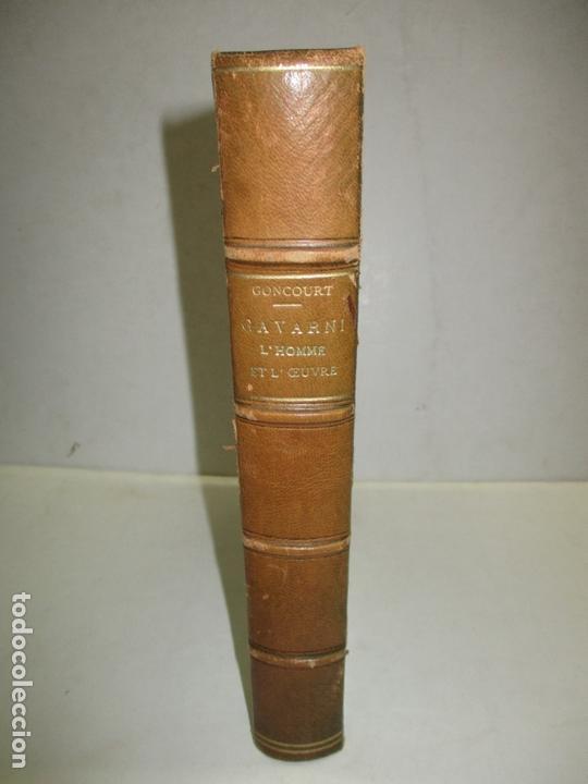 Libros antiguos: GAVARNI LHOMME ET LOEUVRE. GONCOURT, Edmond et Jules de. 1925. - Foto 2 - 171412162