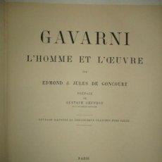 Libros antiguos: GAVARNI L'HOMME ET L'OEUVRE. GONCOURT, EDMOND ET JULES DE. 1925.. Lote 171412162