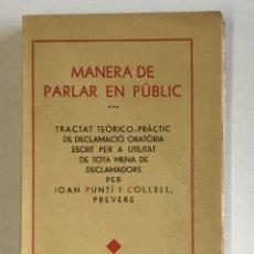 Libros antiguos: MANERA DE PARLAR EN PÚBLIC: TRACTAT TEÒRICO-PRÀCTIC DE DECLAMACIÓ ORATÒRIA ESCRIT PER A UTILITAT DE. Lote 123233939