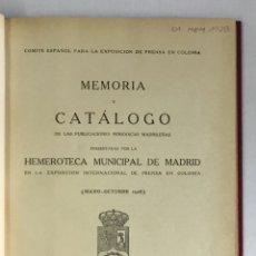 Livres anciens: MEMORIA Y CATÁLOGO DE LAS PUBLICACIONES PERIÓDICAS MADRILEÑAS PRESENTADAS POR LA HEMEROTECA... . Lote 171428270