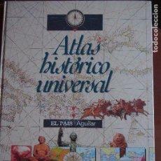 Libros antiguos: ATLAS HISTÓRICO UNIVERSAL - EL PAÍS - AGUILAR. Lote 171435960