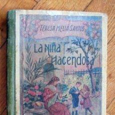 Libros antiguos: LA NIÑA HACENDOSA DE TERESA MELIA SANTOS.AÑOS 10/20. Lote 171446235