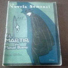 Libros antiguos: LA NOVELA SEMANAL EL MARTIR MANUEL BUENO. Lote 171449325