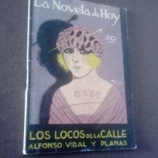 Libros antiguos: LA NOVELA DE HOY LOS LOCOS DE LA CALLE ALFONSO VIDAL Y PLANAS. Lote 171449517