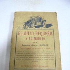 Libros antiguos: EL AUTO PEQUEÑO Y SU MANEJO. INGENIERO ALEMAN HESSLER. 1924. EDITORIAL BAUZA. Lote 171496024