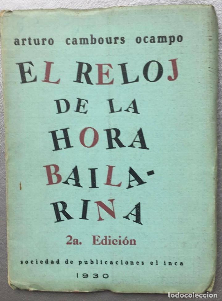 ARTURO CAMBOURS OCAMPO - EL RELOJ DE LA HORA BAILARINA - 1930 (Libros antiguos (hasta 1936), raros y curiosos - Literatura - Narrativa - Otros)