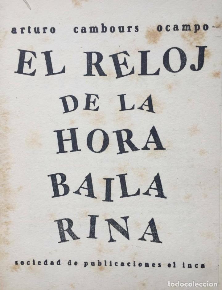 Libros antiguos: Arturo Cambours Ocampo - El reloj de la hora bailarina - 1930 - Foto 2 - 171507437