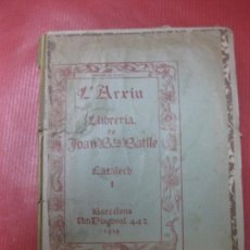 Libros antiguos: L'ARXIU. LLIBRERIA JOAN B. BATLLE. CATALECH 1 BARCELONA 1919. PRIMER CATALOGO DE LA LIBRERIA BATLLE. Lote 171521804