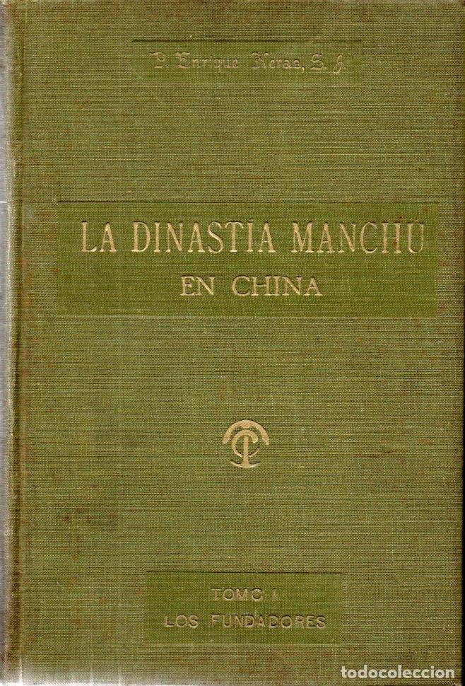 ENRIQUE HERAS : LA DINASTÍA MANCHÚ EN CHINA - LOS FUNDADORES (1918) (Libros Antiguos, Raros y Curiosos - Historia - Otros)