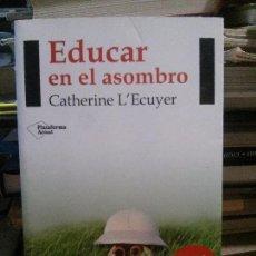 Libri antichi: EDUCAR EN EL ASOMBRO, CATHERINE L´´ ECUYER, ED. PLATAFORMA ACTUAL. Lote 171529998