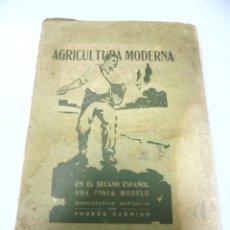 Libros antiguos: AGRICULTURA MODERNA EN EL SECANO ESPAÑOL. GARRIDO Y DE BUEZO. 1919. IMPRENTA ALEMANA, MADRID. Lote 171569864