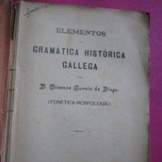 Libros antiguos: ELEMENTOS DE GRAMATICA HISTORICA GALLEGA GARCIA DE DIEGO AÑO 1909 C5. Lote 171583475