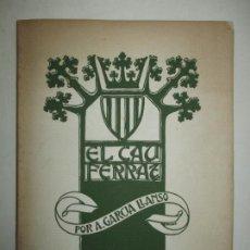 Libros antiguos: CAU FERRAT. COLECCIÓN DE HIERROS DE SANTIAGO RUSIÑOL. GARCÍA LLANSÓ, ANTONIO.. Lote 171624033