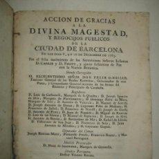 Libros antiguos: ACCION DE GRACIAS A LA DIVINA MAGESTAD, Y REGOCIJOS PUBLICOS DE LA CIUDAD DE BARCELONA..1783.. Lote 171625063