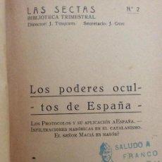 Libros antiguos: LOS PODERES OCULTOS DE ESPAÑA. PROTOCOLOS. INFILTRACIONES MASÓNICAS. J. TUSQUETS. 1932. Lote 171634650