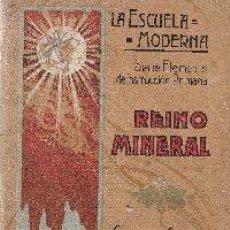 Libros antiguos: LA ESCUELA MODERNA. SERIE ELEMENTAL DE INSTRUCCIÓN PRIMARIA. REINO MINERAL.. Lote 171655012