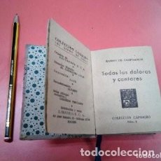 Libros antiguos: TODAS LAS DOLORAS Y CANTARES. RAMÓN DE CAMPOAMOR. COLECCIÓN CAPRICHO, LIBRO DE SEDA. 1944 APROX. Lote 171656923