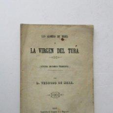 Libros antiguos: LAS GLORIAS DE MARIA O LA VIRGEN DEL TURA - LEYENDA HISTORICO-TRADICIONAL - TEODORO DE MENA AÑO 1859. Lote 171664539