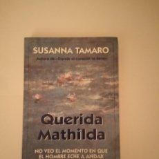 Libros antiguos: MI QUERIDA MATHILDA DE SUSANNA TAMARO. Lote 171713722