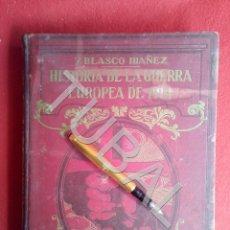 Libros antiguos: TUBAL HISTORIA DE LA GUERRA EUROPEA DE 1914 TOMO I BLASCO IBAÑEZ. Lote 171715427