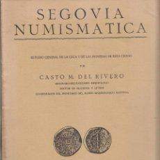 Libros antiguos: CASTO M. DEL RIVERO: SEGOVIA NUMISMÁTICA. ESTUDIO DE LAS MONEDAS DE ESTA CIUDAD. 1928. Lote 171715589