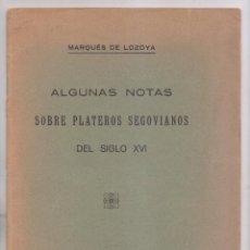 Libros antiguos: MARQUÉS DE LOZOYA: ALGUNAS NOTAS SOBRE PLATEROS SEGOVIANOS. MADRID, 1926. PLATERÍA. Lote 171715678