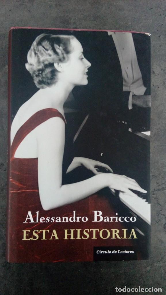 ESTA HISTORIA (ALESSANDRO BARICCO) (Libros antiguos (hasta 1936), raros y curiosos - Literatura - Narrativa - Otros)