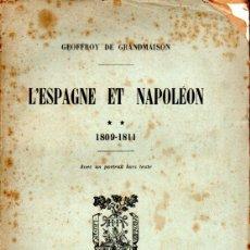 Libros antiguos: GEOFFROY DE GRANDMAISON : ESPAGNE ET NAPOLEON 1809 - 1811 (PARIS, 1925). Lote 171780837