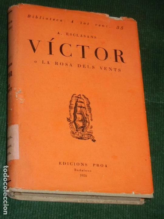 VICTOR O LA ROSA DELS VENTS, DE AGUSTI ESCLASANS - ED.PROA 1931 (Libros antiguos (hasta 1936), raros y curiosos - Literatura - Narrativa - Otros)