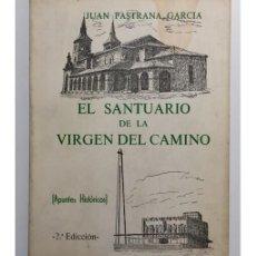 Libros antiguos: EL SANTUARIO DE LA VIRGEN DEL CAMINO. APUNTES HISTÓRICOS. Lote 171830480
