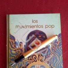 Libros antiguos: TUBAL LOS MOVIMIENTOS POP LIBRO POPART. Lote 171971002