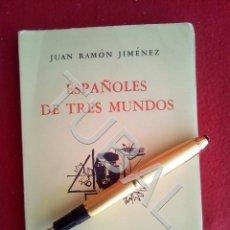 Libros antiguos: TUBAL 1958 ESPAÑOLES TRES MUNDOS JUAN RAMON JIMENEZ LOSADA LIBRO. Lote 171972628