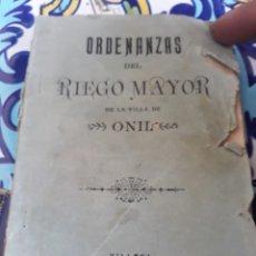 Livros antigos: ORDENANZAS DEL RIEGO MAYOR DE LA VILLA DE ONIL 1899. Lote 171976432