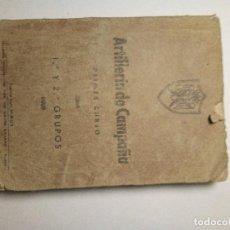 Libros antiguos: ARTILLERÍA DE CAMPAÑA. Lote 172003107