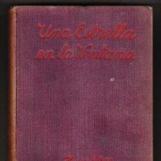 Libros antiguos: UNA ESTRELLA EN LA VENTANA HUGO WAST 1928 BUENOS AIRES . Lote 172108304