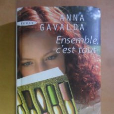 Libros antiguos: ENSEMBLE, C'EST TOUT - ANNA GAVALDA - ED. SUCCES DU LIVRE - 2008. Lote 172129047