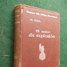 Libros antiguos: EL MOTOR DE EXPLOSION E. PETIT GUSTAVO GILI. Lote 172137782