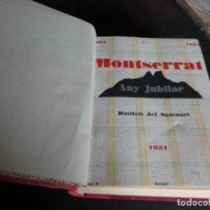 Libros antiguos: PREICOSO TOMO CON 12 BOLETINES DEL BUTLLETI DE MONTSERRAT AÑO 1931 PESA 900 GRAMOS TIENE UNOS 12 NUM. Lote 172153798