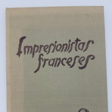 Libros antiguos: IMPRESIONISTAS FRANCESES ( KARL SCHEFFER ). Lote 172166995