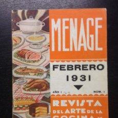 Libros antiguos: MENAGE, REVISTA DEL ARTE DE LA COCINA Y PASTELERIA MODERNAS, AÑO I, NUM. I, 1931. Lote 172167094