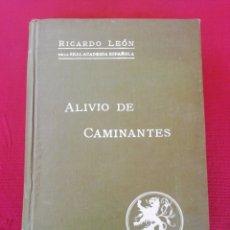 Libros antiguos: ALIVIO DE CAMINANTES. RICARDO LEÓN. DE LA REAL ACADEMIA ESPAÑOLA. TOMO I. AÑO 1915.. Lote 172217577