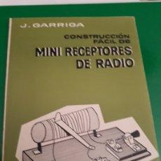 Libros antiguos: CONSTRUCCION FACIL DE MINI RECEPTORES DE RADIO. J. GARRIGA.. Lote 172224538