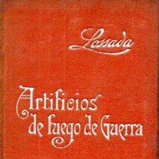 Libros antiguos: MANUALES SOLER Nº 32 : LOSSADA - ARTIFICIOS DE FUEGO DE GUERRA (1903). Lote 172227733