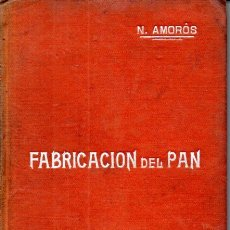 Libros antiguos: MANUALES SOLER Nº 26 : AMORÓS - FABRICACIÓN DEL PAN (C. 1900). Lote 172228017