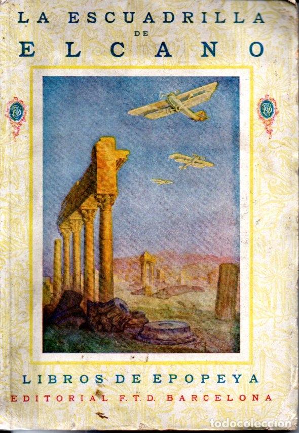 LA ESCUADRILLA ELCANO (EPOPEYA FTD, 1926) (Libros Antiguos, Raros y Curiosos - Historia - Otros)