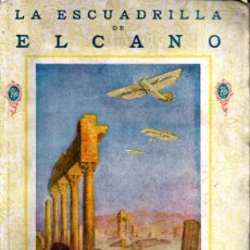 Libros antiguos: LA ESCUADRILLA ELCANO (EPOPEYA FTD, 1926). Lote 172229228