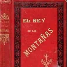 Libros antiguos: EDMOND ABOUT : EL REY DE LAS MONTAÑAS (HORMIGA DE ORO, 1895). Lote 172230517
