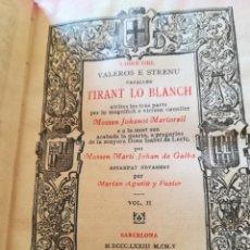 Libros antiguos: LIBRE DEL VALEROS E STRENU CAUALLER TIRANT LO BLANCH VOL. II - JOHANOT MARTORELL - 1873. Lote 172241023
